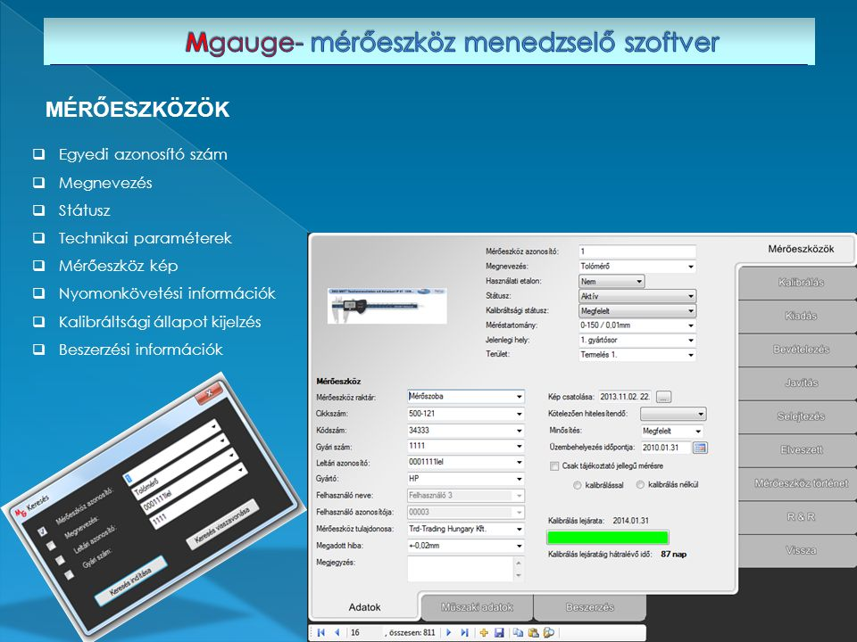  Egyedi azonosító szám  Megnevezés  Státusz  Technikai paraméterek  Mérőeszköz kép  Nyomonkövetési információk  Kalibráltsági állapot kijelzés