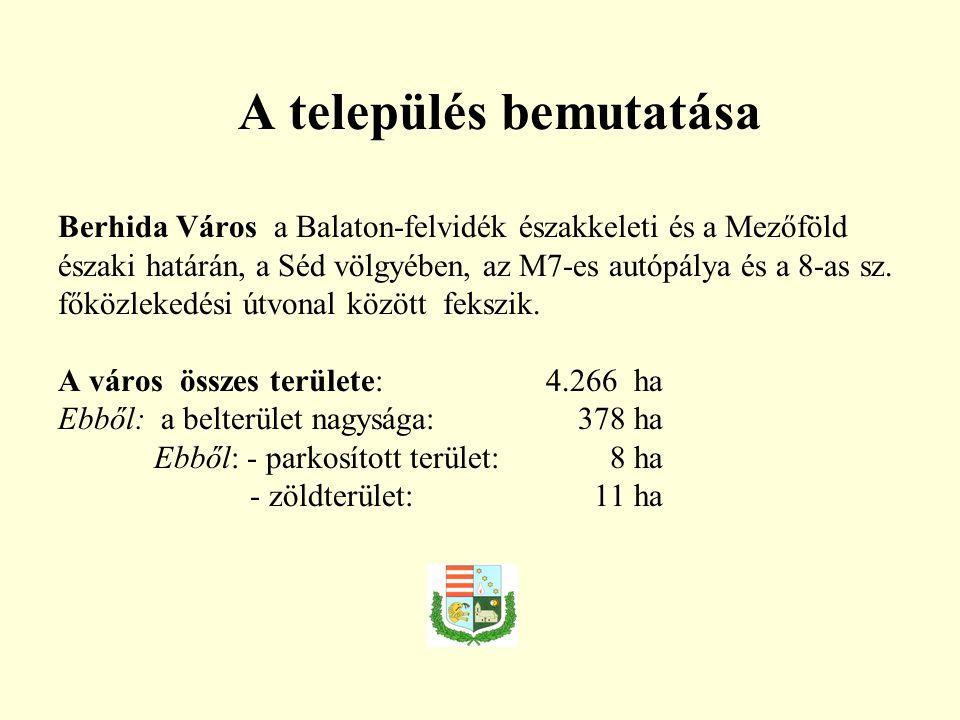 A település bemutatása Berhida Város a Balaton-felvidék északkeleti és a Mezőföld északi határán, a Séd völgyében, az M7-es autópálya és a 8-as sz. fő