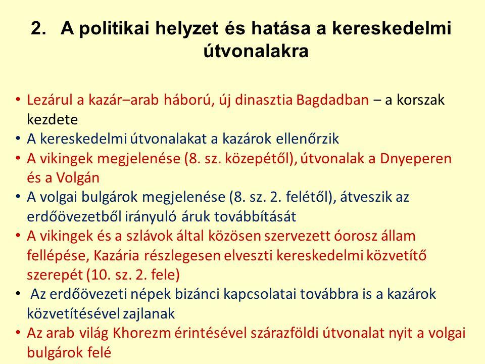 A vikingek és a szlávok által közösen szervezett óorosz állam fellépése Kazária részlegesen elveszti kereskedelmi közvetítő szerepét (10.