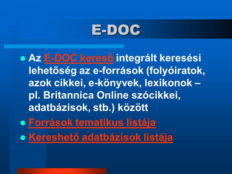 E-DOC Az E-DOC kereső integrált keresési lehetőség az e-források (folyóiratok, azok cikkei, e-könyvek, lexikonok – pl.