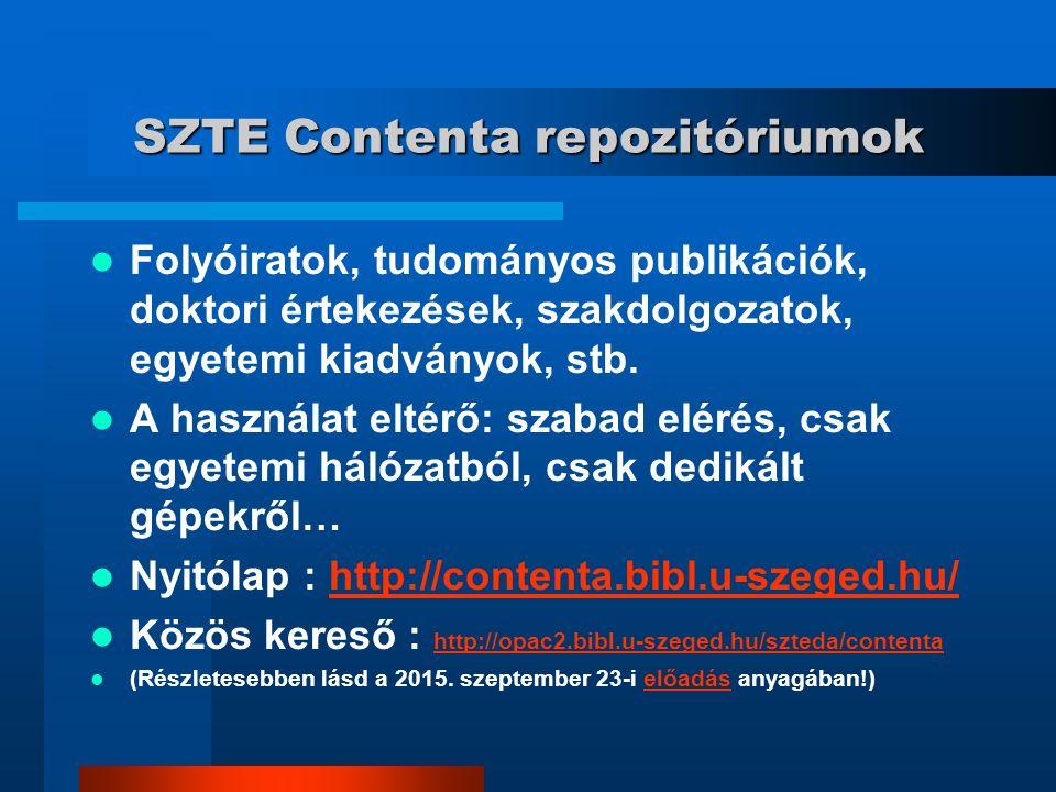 SZTE Contenta repozitóriumok Folyóiratok, tudományos publikációk, doktori értekezések, szakdolgozatok, egyetemi kiadványok, stb.