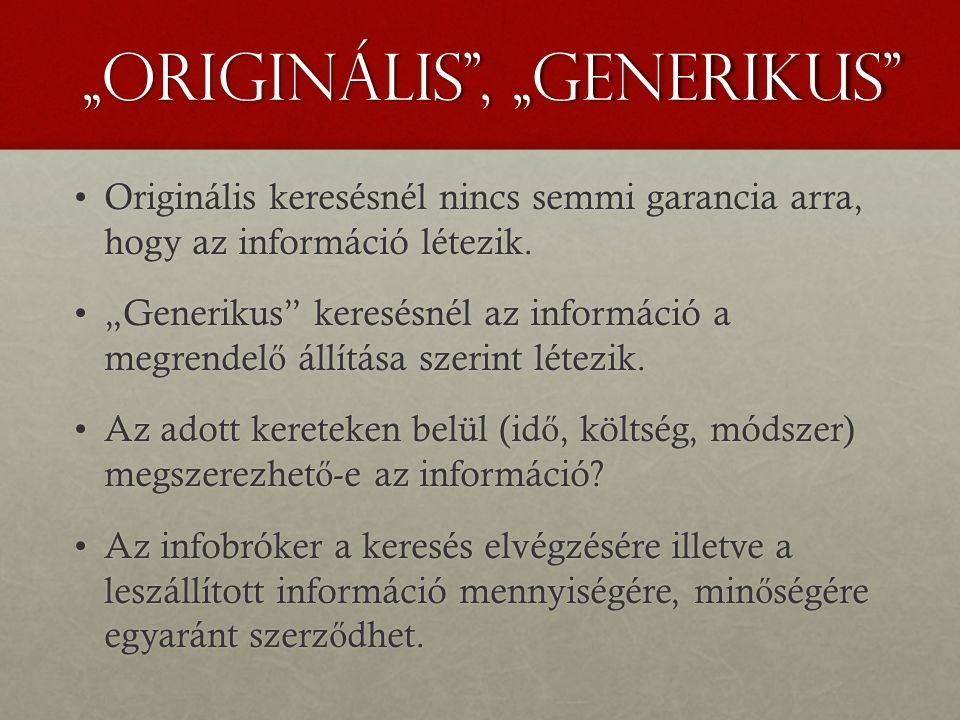 """""""Originális , """"generikus Originális keresésnél nincs semmi garancia arra, hogy az információ létezik.Originális keresésnél nincs semmi garancia arra, hogy az információ létezik."""