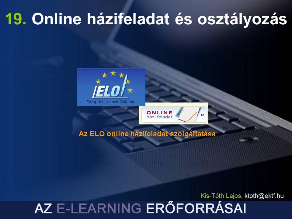 19. Online házifeladat és osztályozás Az ELO online házifeladat szolgáltatása