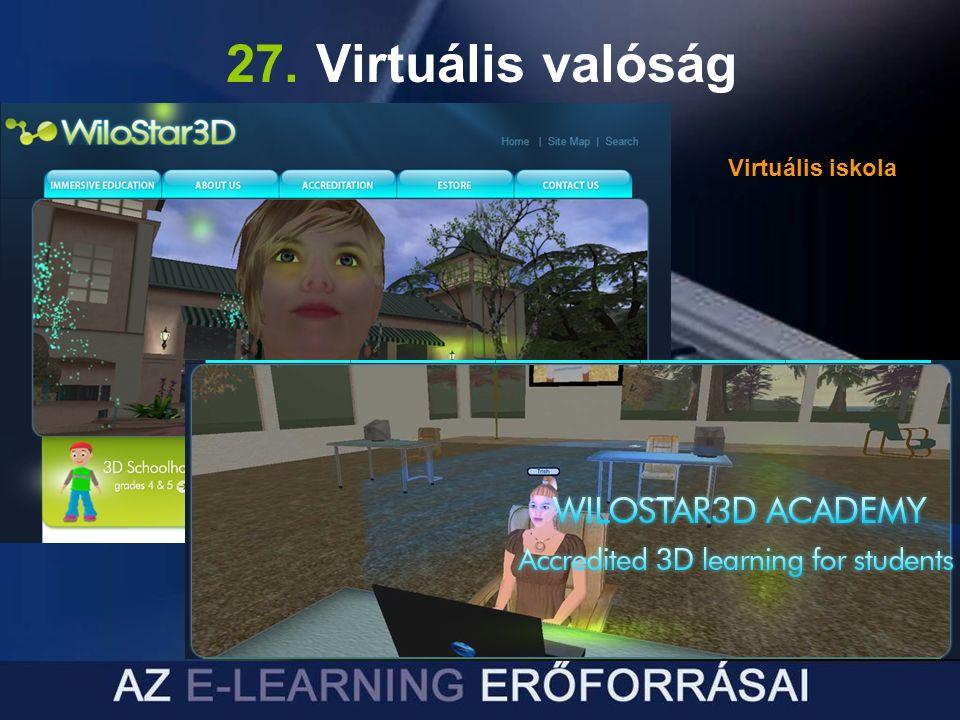 27. Virtuális valóság Virtuális iskola