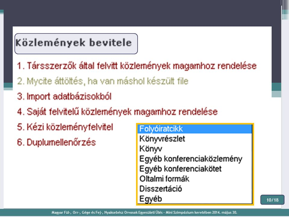10/18 Magyar Fül-, Orr-, Gége és Fej-, Nyaksebész Orvosok Egyesületi Ülés – Mini Szimpózium keretében 2014. május 30.
