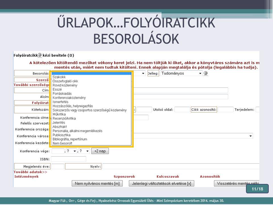 ŰRLAPOK…FOLYÓIRATCIKK BESOROLÁSOK Magyar Fül-, Orr-, Gége és Fej-, Nyaksebész Orvosok Egyesületi Ülés – Mini Szimpózium keretében 2014.