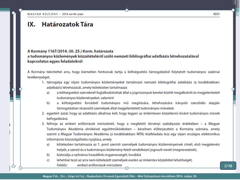 MEGALAKULÁSÁNAK ELŐZMÉNYEI MTA Köztestületi Publikációs Adattár (alapadatbázis) 2008 5 alapító intézmény kezdeményezése - MTA, MAB, Magyar Rektori Konferencia, OTKA, ODT - egy nyilvános, nemzeti bibliográfiai adatbázis létrehozására 2009 MTMT megalakulásáról a 35/2009.