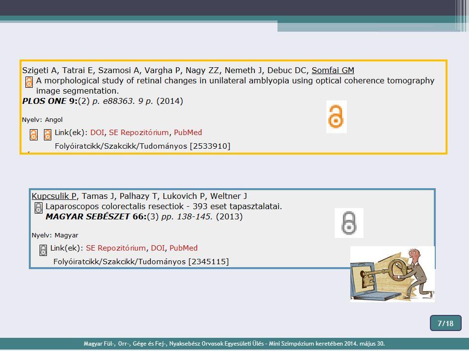 Magyar Fül-, Orr-, Gége és Fej-, Nyaksebész Orvosok Egyesületi Ülés – Mini Szimpózium keretében 2014. május 30. 7/18