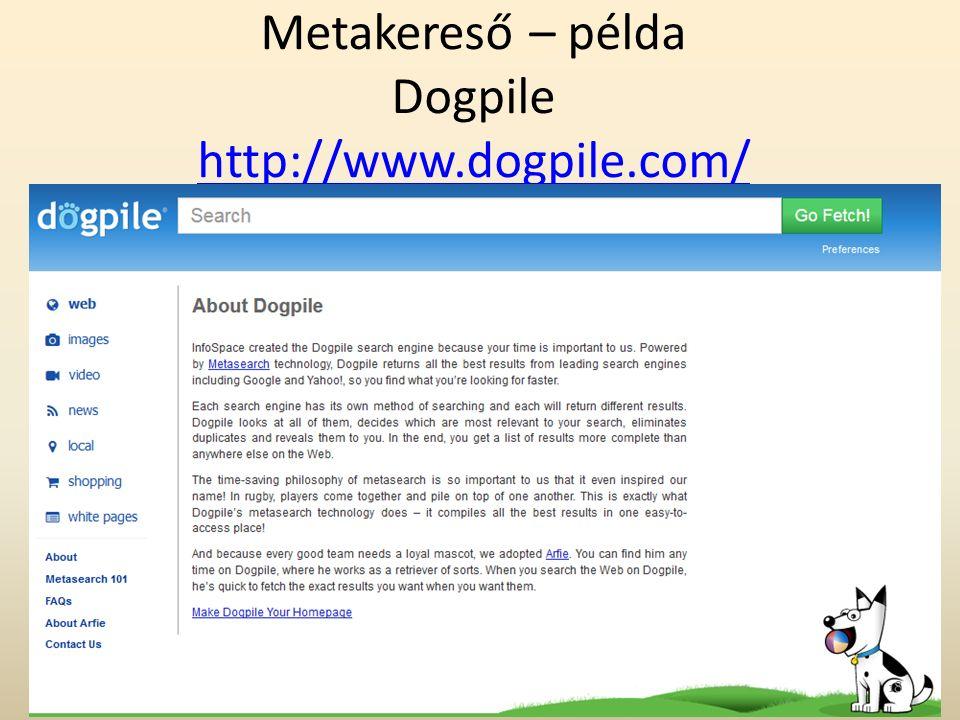 Metakereső – példa Dogpile http://www.dogpile.com/ http://www.dogpile.com/ 18