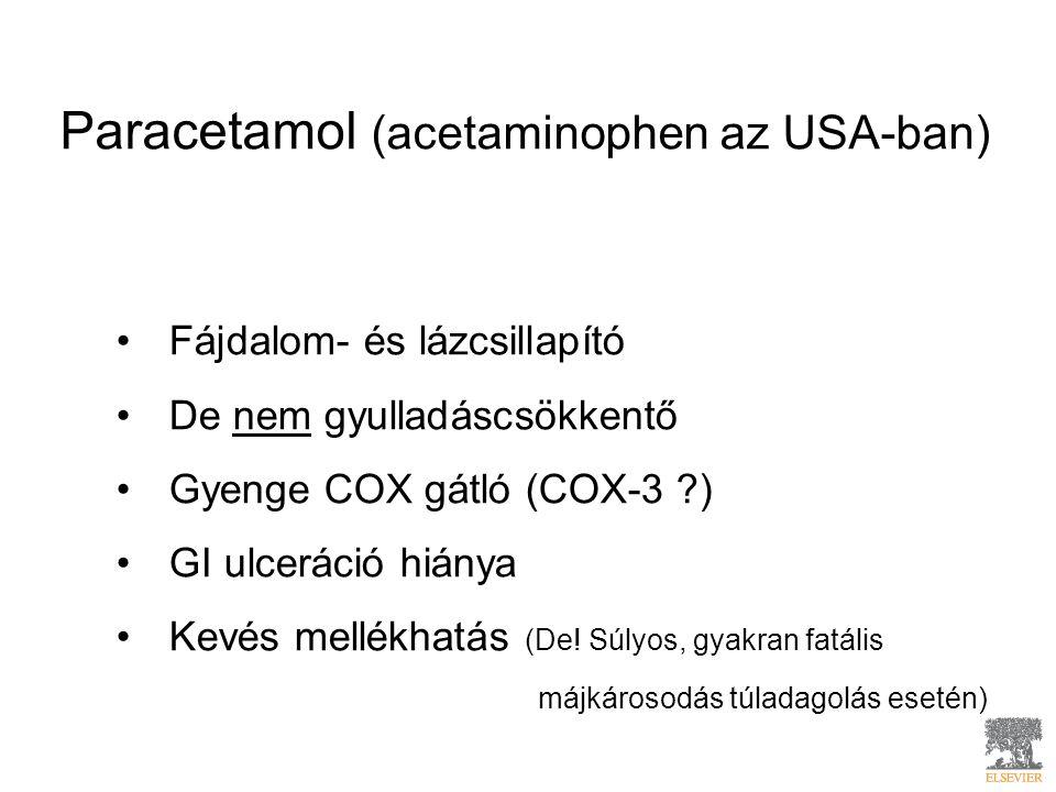 Paracetamol (acetaminophen az USA-ban) Fájdalom- és lázcsillapító De nem gyulladáscsökkentő Gyenge COX gátló (COX-3 ) GI ulceráció hiánya Kevés mellékhatás (De.