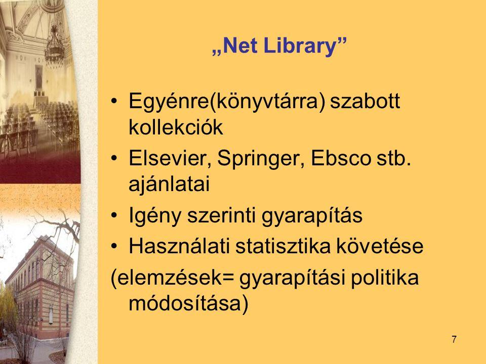 """7 """"Net Library Egyénre(könyvtárra) szabott kollekciók Elsevier, Springer, Ebsco stb."""