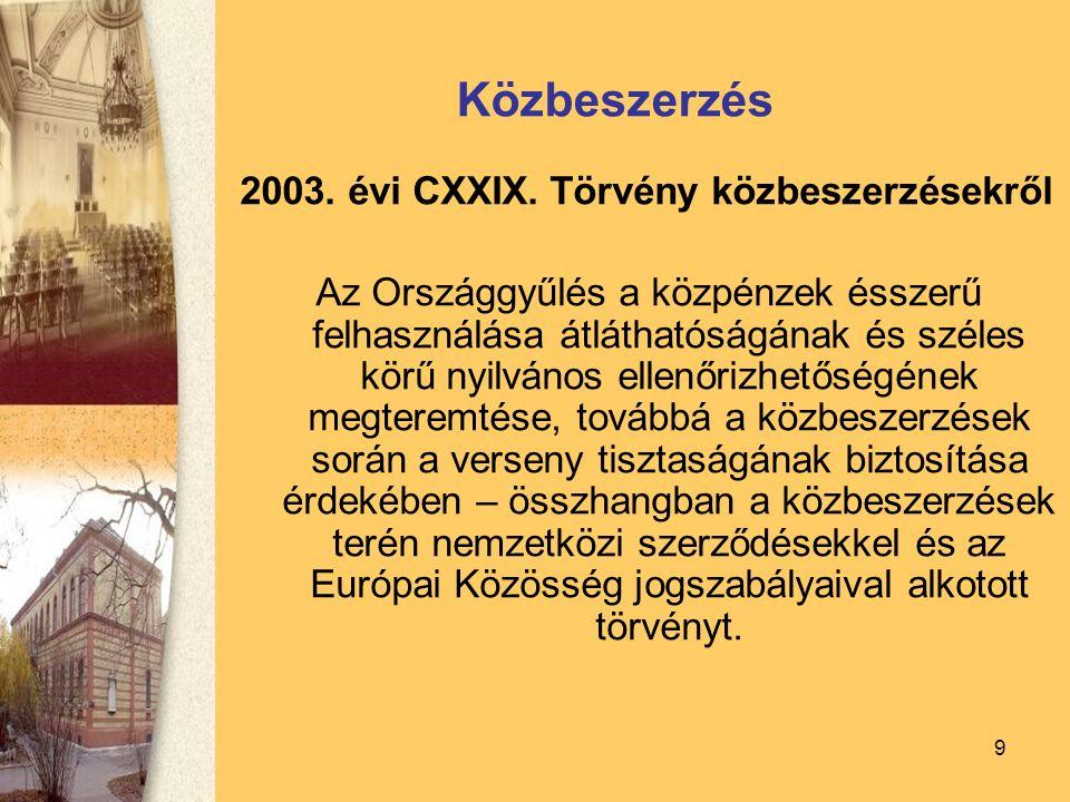 9 Közbeszerzés 2003. évi CXXIX.