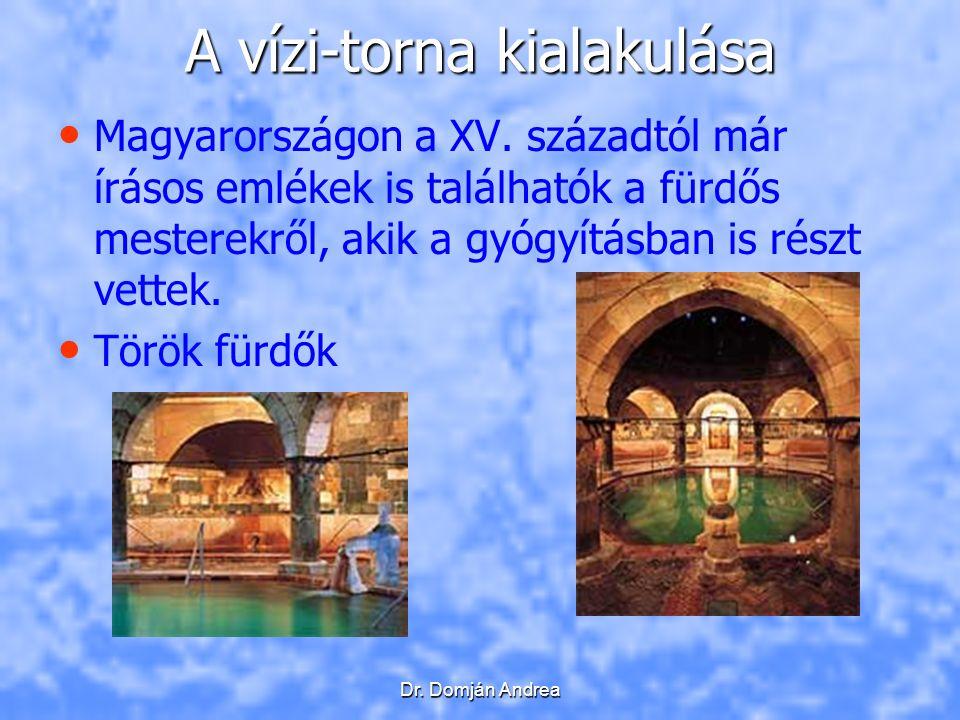Dr. Domján Andrea A vízi-torna kialakulása Magyarországon a XV.