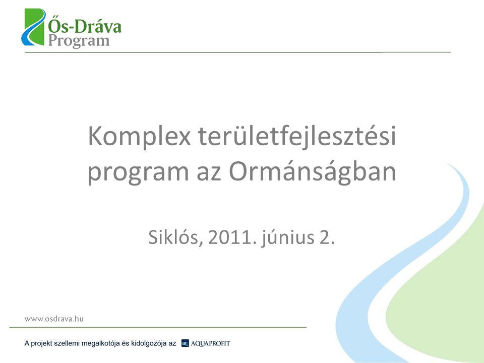 Komplex területfejlesztési program az Ormánságban Siklós, 2011. június 2.