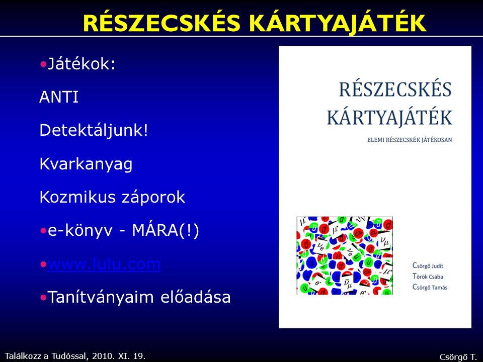 Találkozz a Tudóssal, 2010. XI. 19. Csörgő T. Játékok: ANTI Detektáljunk.