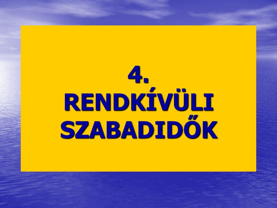 4. RENDKÍVÜLI SZABADIDŐK