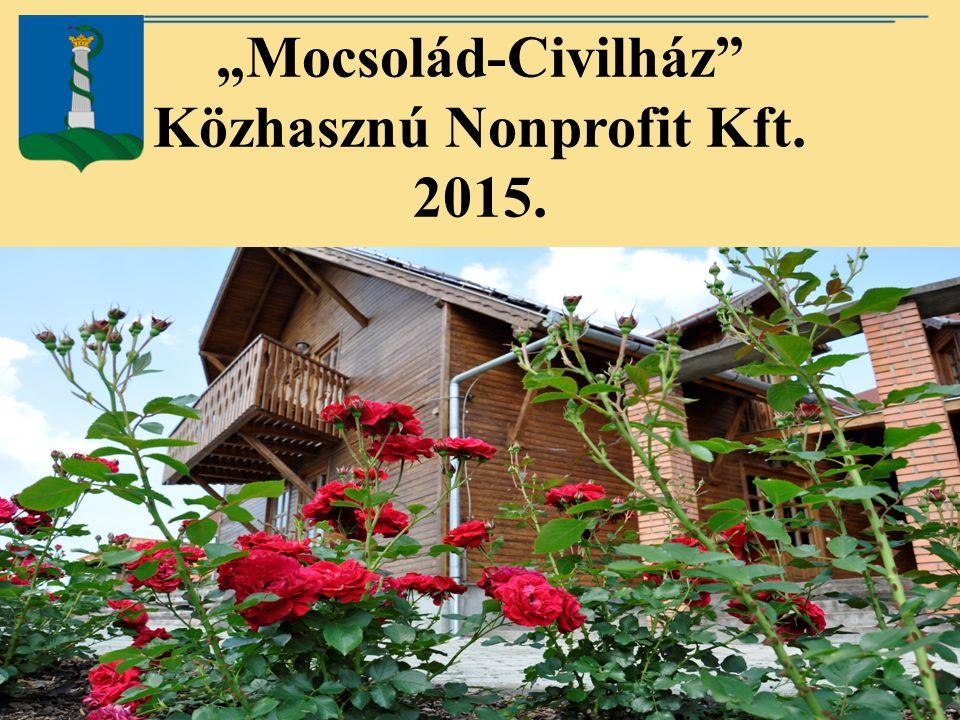 """""""Mocsolád-Civilház Közhasznú Nonprofit Kft. 2015."""