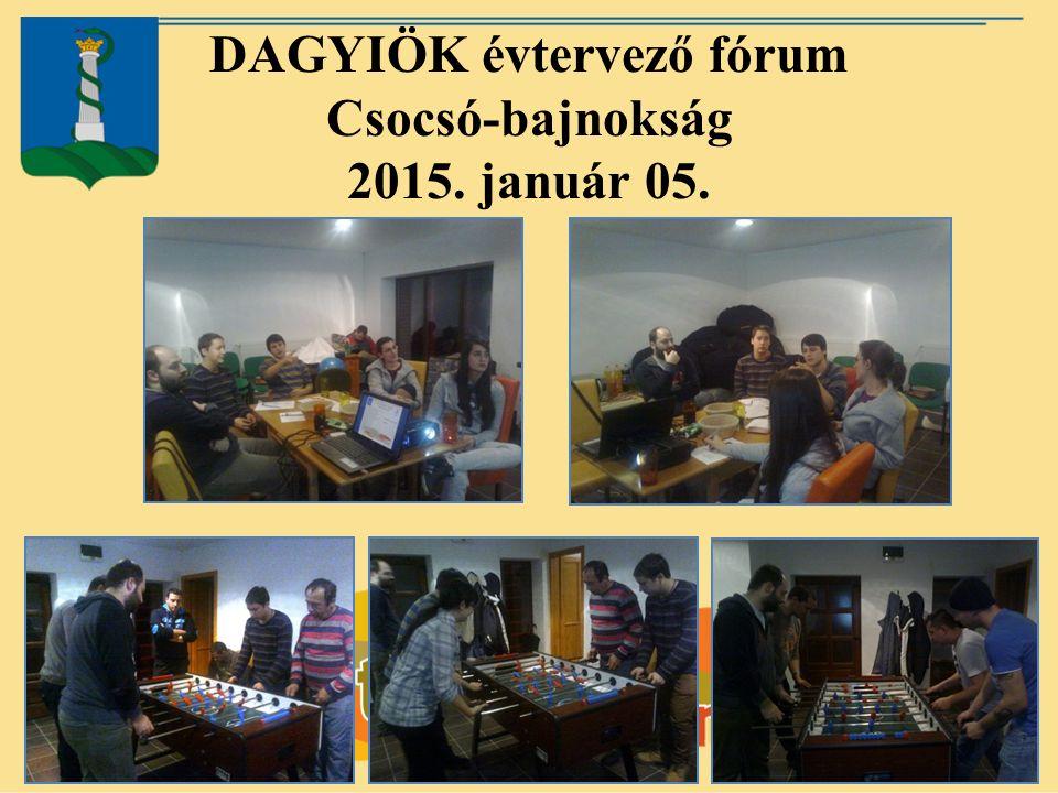 DAGYIÖK évtervező fórum Csocsó-bajnokság 2015. január 05.