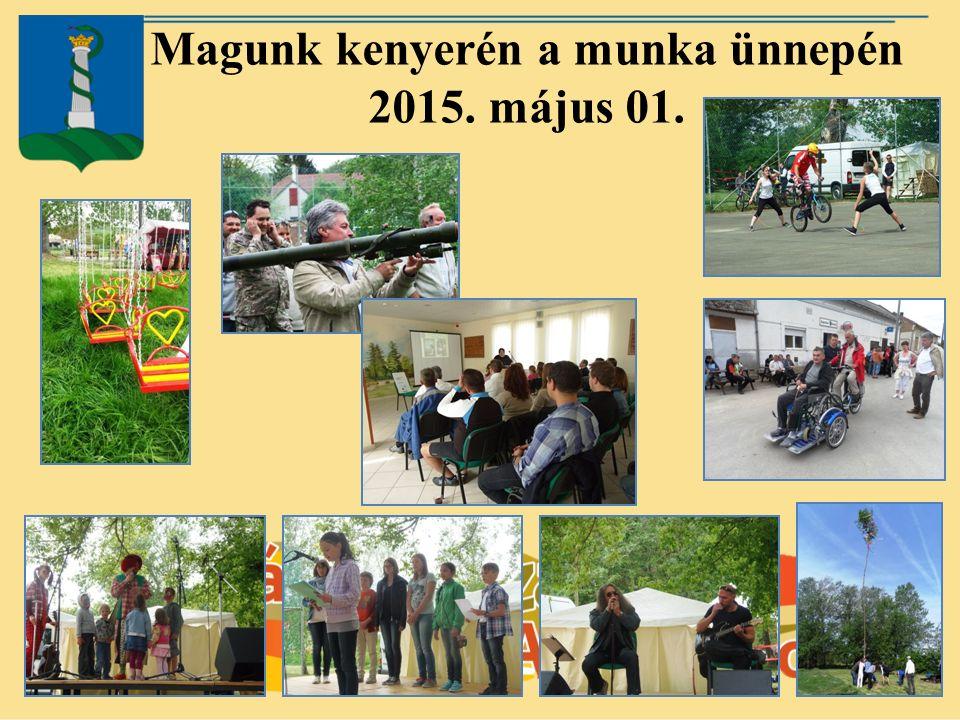 Magunk kenyerén a munka ünnepén 2015. május 01.