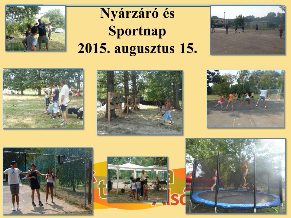 Nyárzáró és Sportnap 2015. augusztus 15.