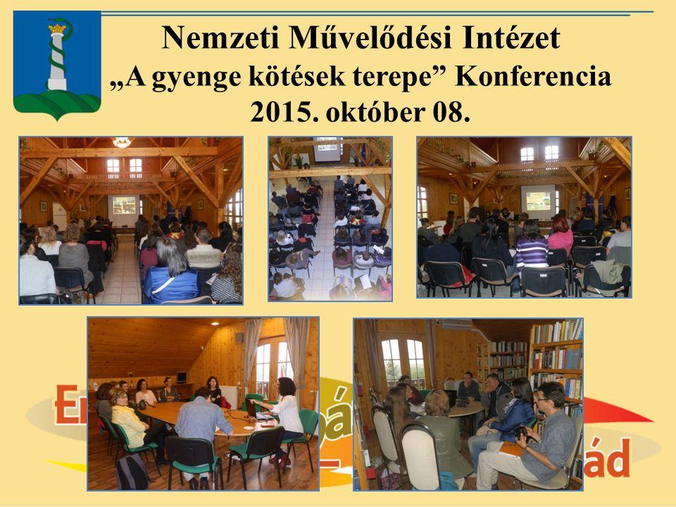 """Nemzeti Művelődési Intézet """"A gyenge kötések terepe Konferencia 2015. október 08."""