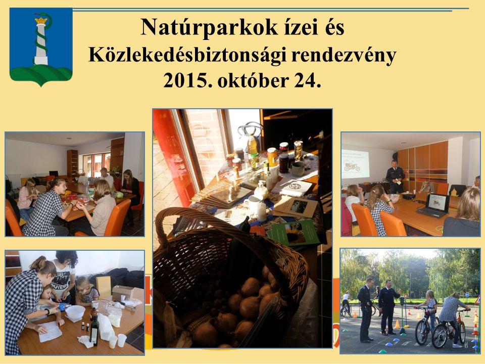 Natúrparkok ízei és Közlekedésbiztonsági rendezvény 2015. október 24.