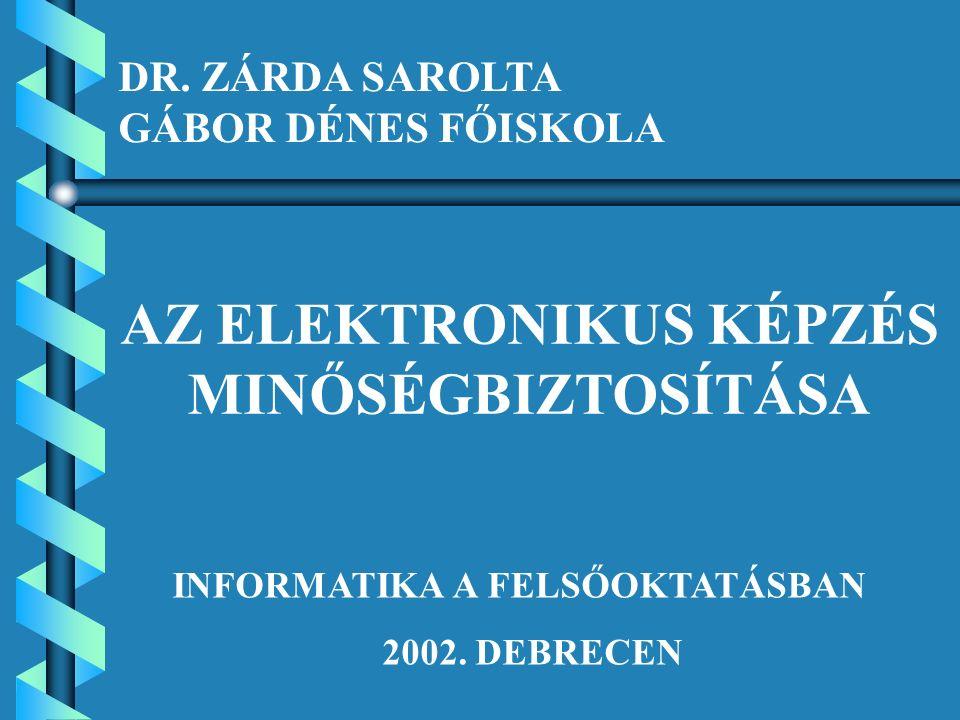 AZ ELEKTRONIKUS KÉPZÉS MINŐSÉGBIZTOSÍTÁSA INFORMATIKA A FELSŐOKTATÁSBAN 2002.