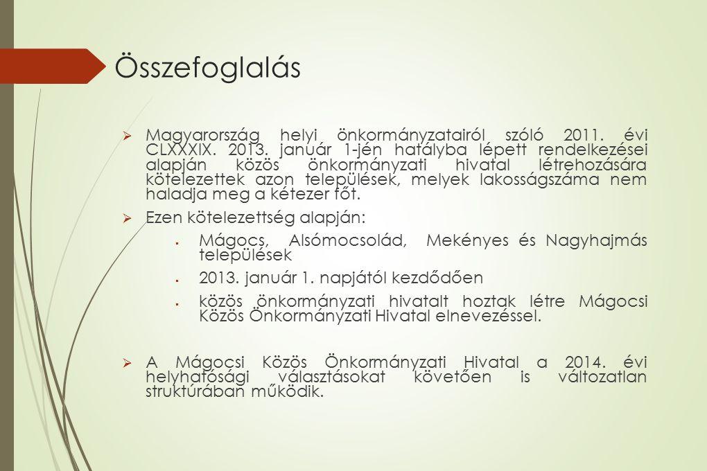 Összefoglalás  Magyarország helyi önkormányzatairól szóló 2011. évi CLXXXIX. 2013. január 1-jén hatályba lépett rendelkezései alapján közös önkormány