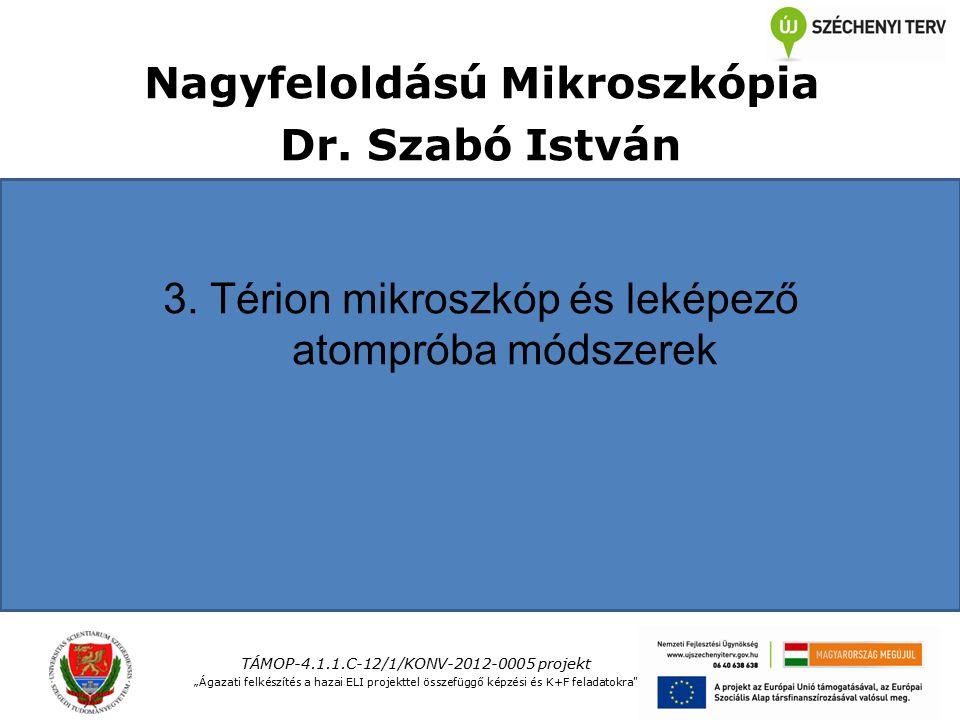 Nagyfeloldású Mikroszkópia Dr. Szabó István 3.