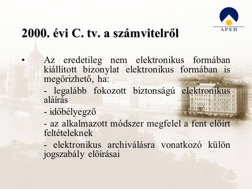 2000. évi C. tv. a számvitelről Az eredetileg nem elektronikus formában kiállított bizonylat elektronikus formában is megőrizhető, ha: - legalább foko