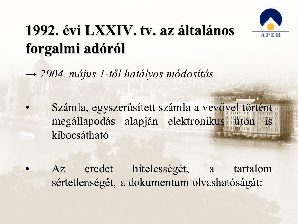 1992. évi LXXIV. tv. az általános forgalmi adóról → 2004. május 1-től hatályos módosítás Számla, egyszerűsített számla a vevővel történt megállapodás