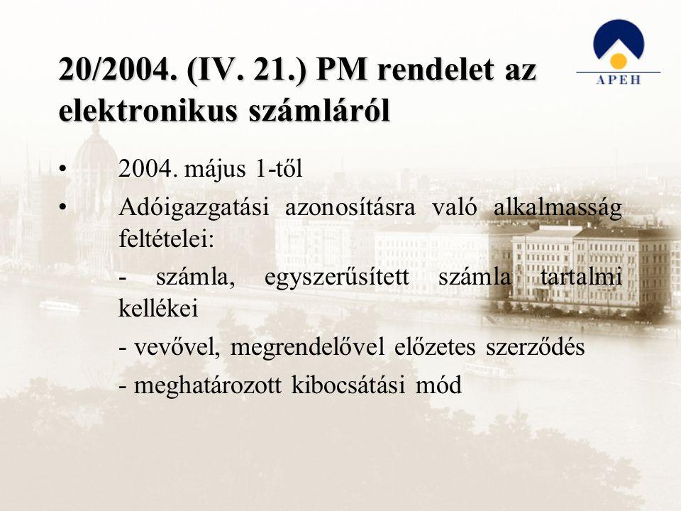 20/2004. (IV. 21.) PM rendelet az elektronikus számláról 2004. május 1-től Adóigazgatási azonosításra való alkalmasság feltételei: - számla, egyszerűs