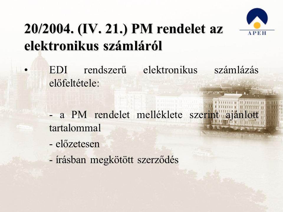 20/2004. (IV. 21.) PM rendelet az elektronikus számláról EDI rendszerű elektronikus számlázás előfeltétele: - a PM rendelet melléklete szerint ajánlot