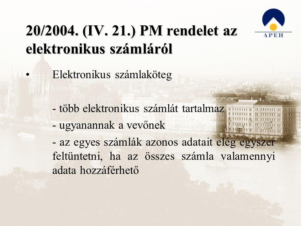 20/2004. (IV. 21.) PM rendelet az elektronikus számláról Elektronikus számlaköteg - több elektronikus számlát tartalmaz - ugyanannak a vevőnek - az eg