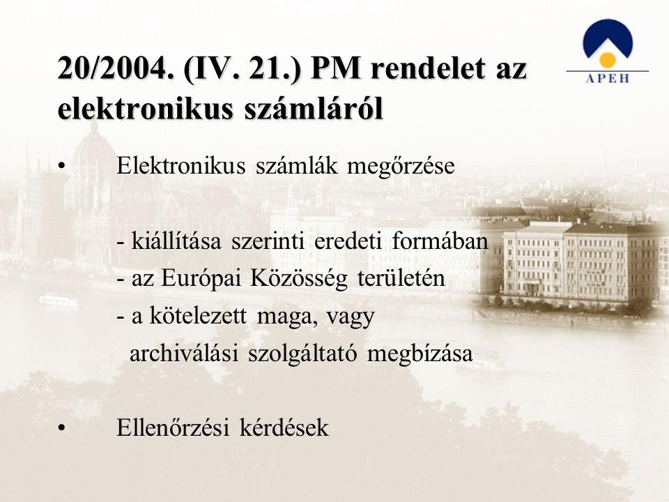 20/2004. (IV. 21.) PM rendelet az elektronikus számláról Elektronikus számlák megőrzése - kiállítása szerinti eredeti formában - az Európai Közösség t