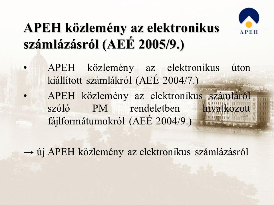 APEH közlemény az elektronikus számlázásról (AEÉ 2005/9.) APEH közlemény az elektronikus úton kiállított számlákról (AEÉ 2004/7.) APEH közlemény az elektronikus számláról szóló PM rendeletben hivatkozott fájlformátumokról (AEÉ 2004/9.) → új APEH közlemény az elektronikus számlázásról