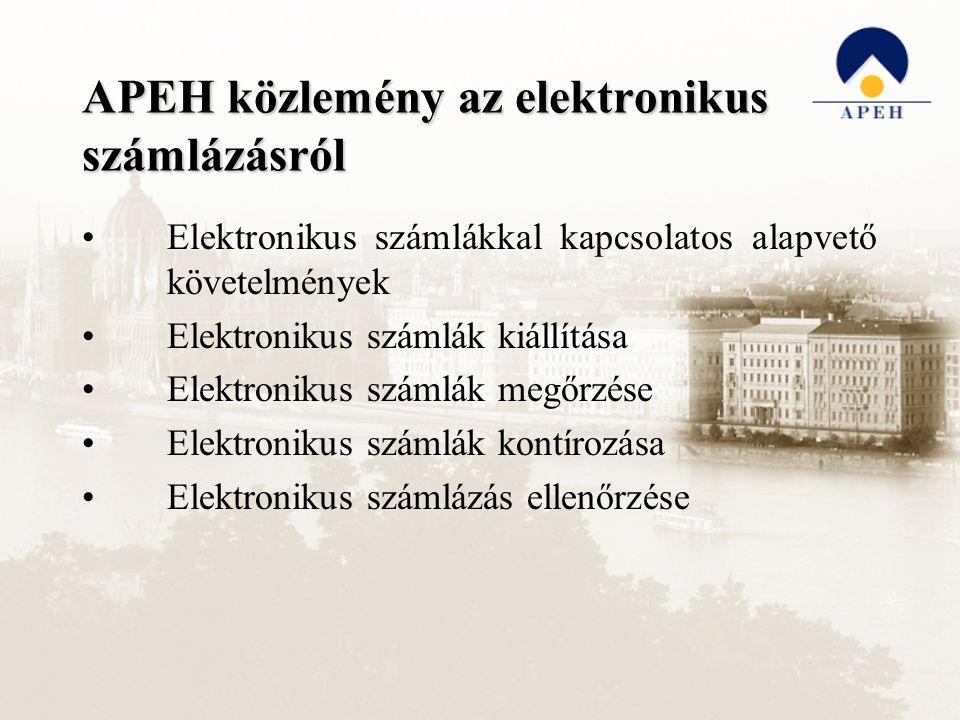 APEH közlemény az elektronikus számlázásról Elektronikus számlákkal kapcsolatos alapvető követelmények Elektronikus számlák kiállítása Elektronikus számlák megőrzése Elektronikus számlák kontírozása Elektronikus számlázás ellenőrzése