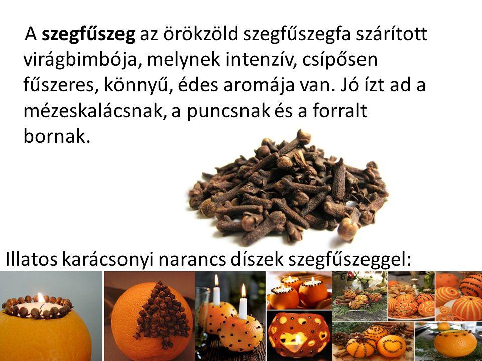 A szegfűszeg az örökzöld szegfűszegfa szárított virágbimbója, melynek intenzív, csípősen fűszeres, könnyű, édes aromája van.