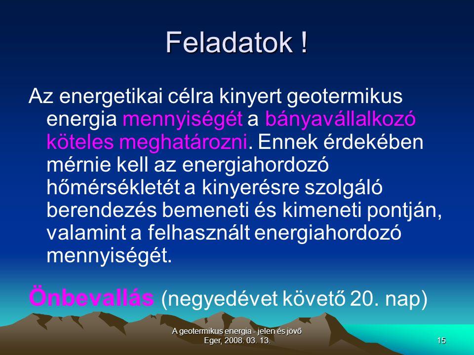A geotermikus energia - jelen és jövő Eger, 2008. 03.