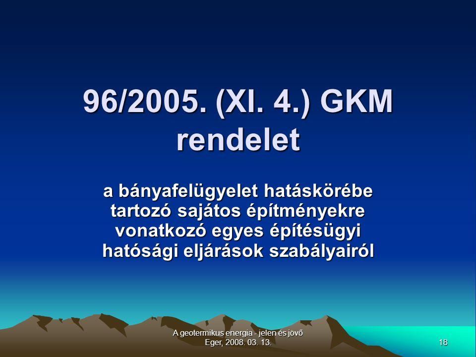 18 A geotermikus energia - jelen és jövő Eger, 2008.