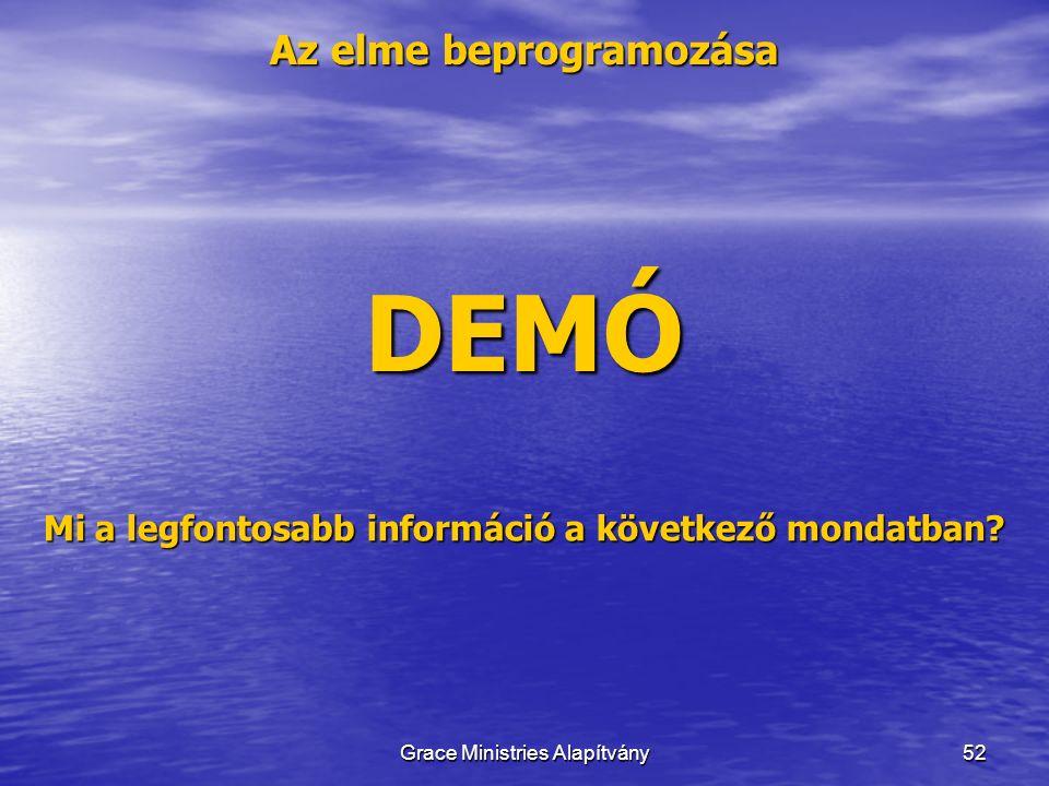 Az elme beprogramozása 52 DEMÓ Mi a legfontosabb információ a következő mondatban.