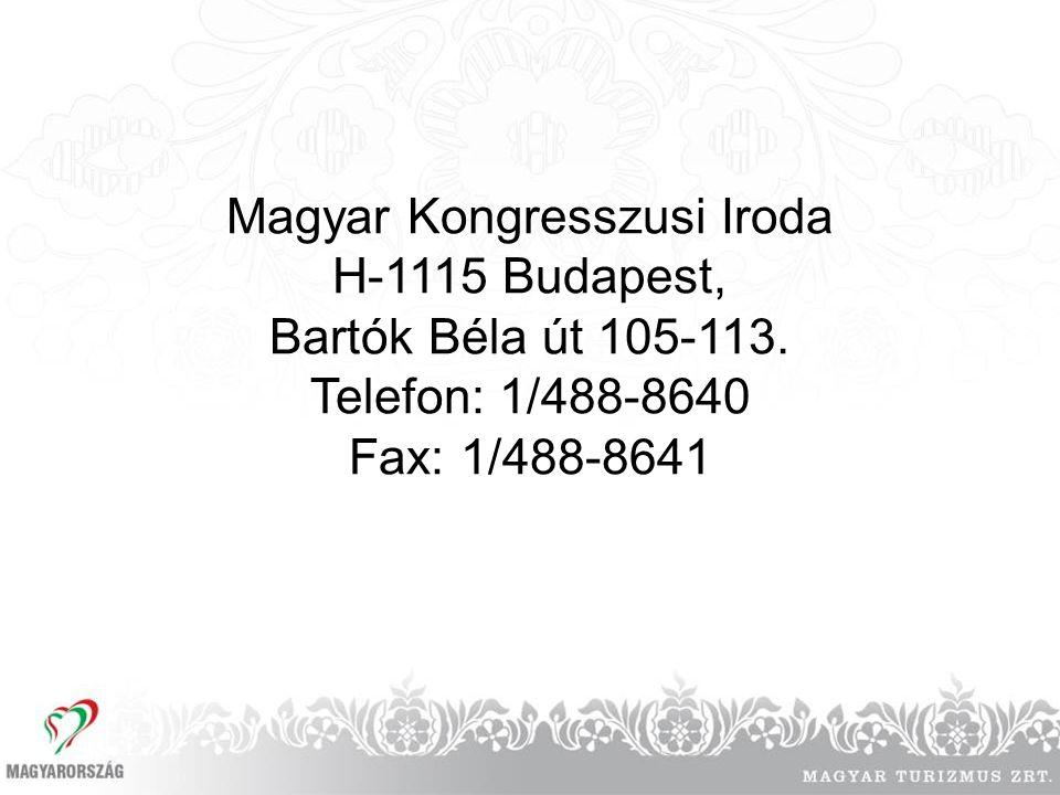Magyar Kongresszusi Iroda H-1115 Budapest, Bartók Béla út 105-113. Telefon: 1/488-8640 Fax: 1/488-8641