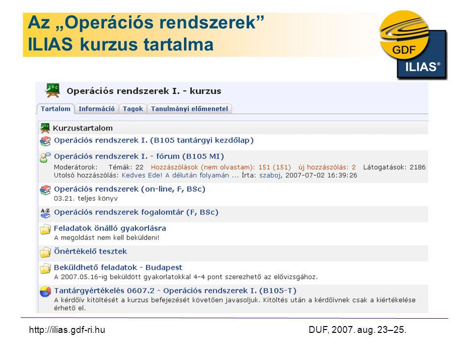 "http://ilias.gdf-ri.hu DUF, 2007. aug. 23–25. Az ""Operációs rendszerek ILIAS kurzus tartalma"