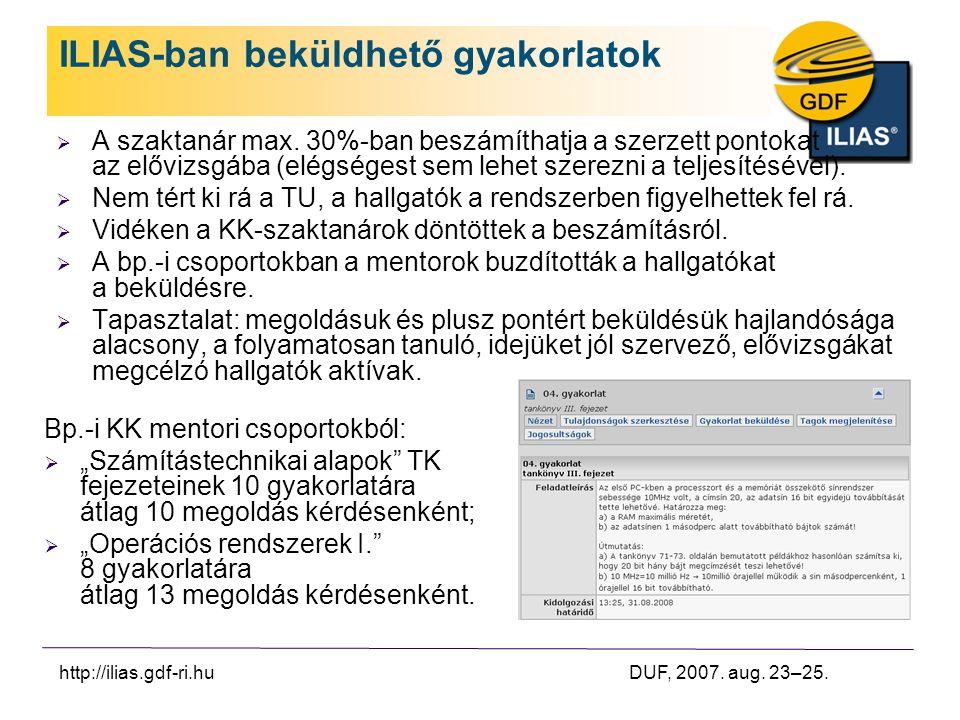 http://ilias.gdf-ri.hu DUF, 2007. aug. 23–25. ILIAS-ban beküldhető gyakorlatok  A szaktanár max.