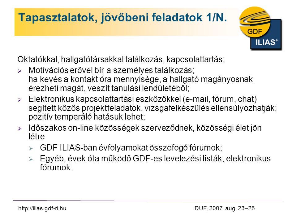 http://ilias.gdf-ri.hu DUF, 2007. aug. 23–25. Tapasztalatok, jövőbeni feladatok 1/N.