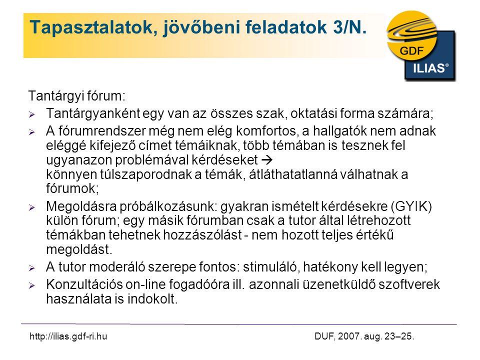 http://ilias.gdf-ri.hu DUF, 2007. aug. 23–25. Tapasztalatok, jövőbeni feladatok 3/N.