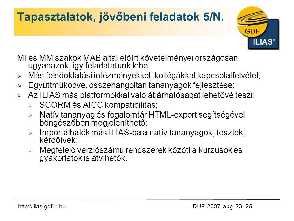 http://ilias.gdf-ri.hu DUF, 2007. aug. 23–25. Tapasztalatok, jövőbeni feladatok 5/N.