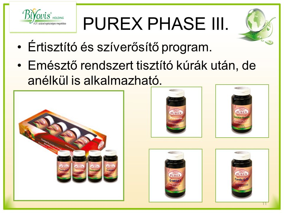 PUREX PHASE III. Értisztító és szíverősítő program. Emésztő rendszert tisztító kúrák után, de anélkül is alkalmazható. 11