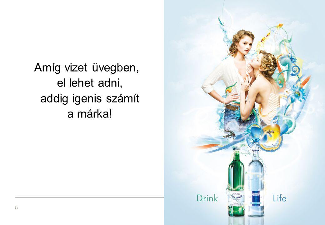 Amíg vizet üvegben, el lehet adni, addig igenis számít a márka! 5