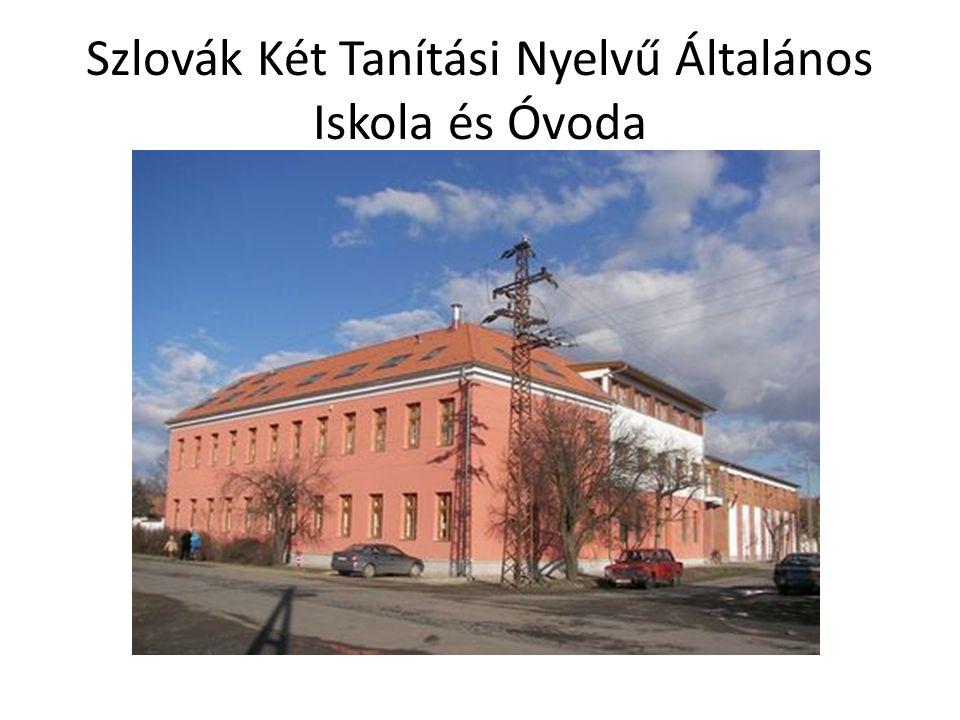 Szlovák Két Tanítási Nyelvű Általános Iskola és Óvoda